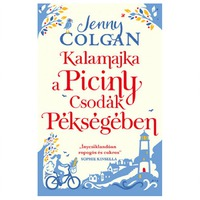 Jenny Colgan: Kalamajka a Piciny Csodák pékségében (Piciny Csodák Péksége 2.)