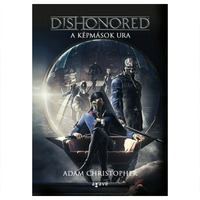 Adam Christopher: Dishonored – A képmások ura
