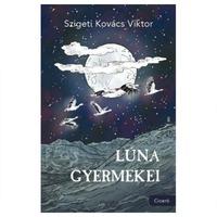Szigeti Kovács Viktor: Lúna gyermekei
