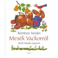 Kormos István - Reich Károly: Mesék Vackorról
