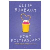 Julie Buxbaum: Hogy folytassam?