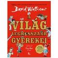 David Walliams - Tony Ross: A világ legrosszabb gyerekei