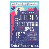 Emily Brightwell: Mrs. Jeffries és a halott orvos (Mrs Jeffries 1.)