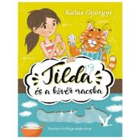 Kalas Györgyi - Szalay György: Tilda és a kövér macska