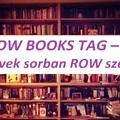 ROW BOOKS TAG – Könyvek sorban ROW szerint