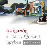 Joël Dicker - Az igazság a Harry Quebert-ügyben