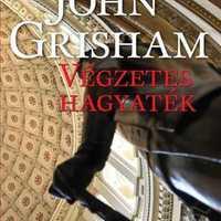 John Grisham – Végzetes hagyaték