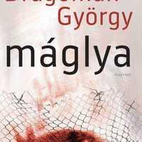 Dragomán György – Máglya