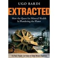 Ugo Bardi: Kitermelve - avagy miként fosztja ki a bolygónkat az ásványi javak utáni hajsza?