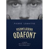 Pierre Lemaitre: Viszontlátásra odafönt