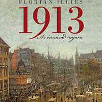 Florian Illies - 1913 - Egy évszázad nyara