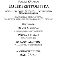 Pócza Kálmán könyvbemutatója: Emlékezetpolitika - múltfeldolgozás és történelemtudomány Németországban