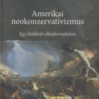A neokonzervativizmus eszmetörténete - Békés Márton könyvéről