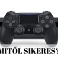 Ezért sikeres a Playstation 4