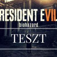 Resident Evil 7 Teszt