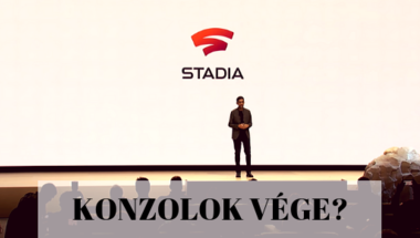 Google Stadia: Vége a konzoloknak?