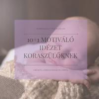 10+1 motiváló idézet, amit minden koraszülőnek látnia kell!