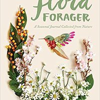 \TOP\ Flora Forager: A Seasonal Journal Collected From Nature. ROMEO dictado human firewall images