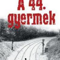 A 44. GYERMEK - cseh-angol-román-amerikai politikai thriller, 2015.