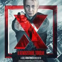 X - A RENDSZERBŐL TÖRÖLVE - magyar drámába oltott thriller, 2018