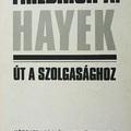 Friedrich A. Hayek: Út a szolgasághoz