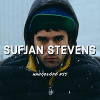 Hangolódó #55 | Sufjan Stevens