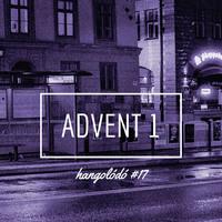 Hangolódó #17 | Advent 1