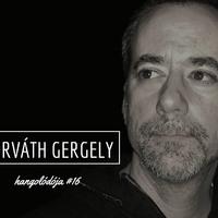 Hangolódó #16   Horváth Gergely
