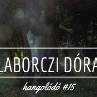 Hangolódó #15 | Laborczi Dóra