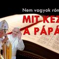 Nem vagyok római katolikus. Mit kezdjek a pápával?