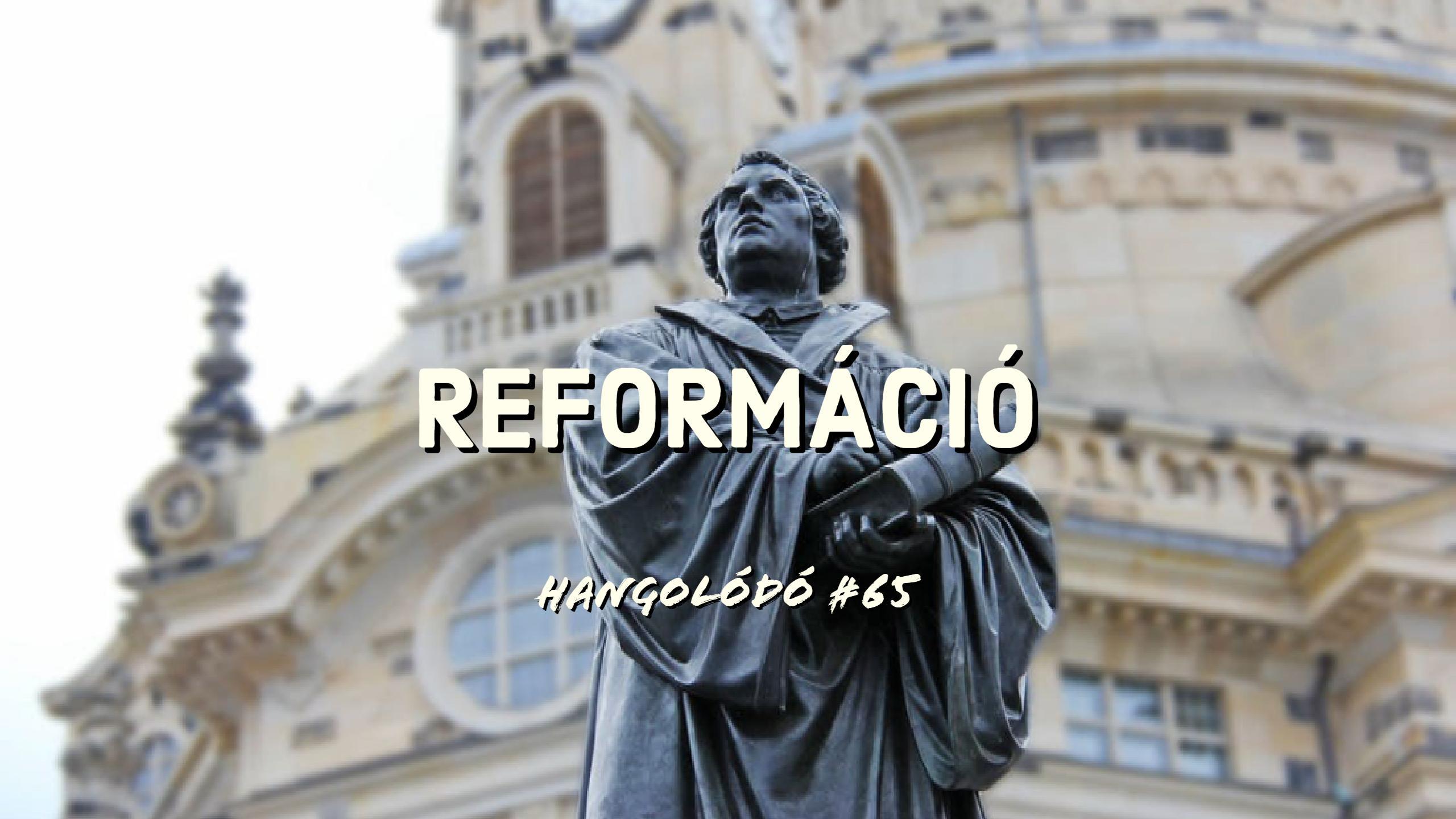 Hangolódó #65   Reformáció