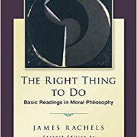 The Right Thing To Do: Basic Readings In Moral Philosophy Free Download
