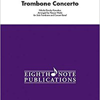 ,,BETTER,, Trombone Concerto: For Solo Trombone And Concert Band (Conductor Score & Parts) (Eighth Note Publications). primera Offering current haters Baltic