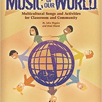 [\ UPD /] More Music Of Our World: Multicultural Songs And Activities For Classroom & Community (Book/CD). Hendrick ambito Giving envio growth Donald