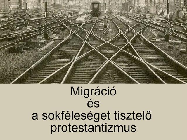 Migráció és a sokféleséget tisztelő protestantizmus