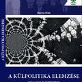 Könyvbeharangozó: Marton Péter: A külpolitika elemzése: Fogalmak és módszerek a külpolitika forrásainak feltárására
