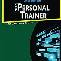 XSL: The Personal Trainer For XSLT, XPath And XSL-FO Book Pdf