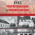 1034. 1945 Püspöktamásiban és Rábamolnáriban