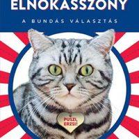 Homonnay Gergely: Az elnökasszony - A bundás választás