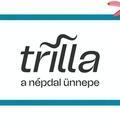 A hétvégén rendezik meg a Trillát, azaz a népdal alternatív ünnepét