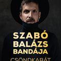 Csöndkabátban jubilál a Szabó Balázs Bandája az Erkelben