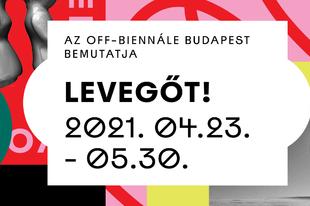 EGY HÓNAP MÚLVA KEZDŐDIK AZ OFF-BIENNÁLE BUDAPEST!
