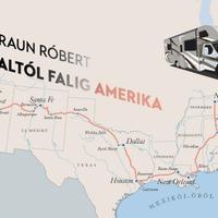 Faltól falig Amerika - amikor egy több évtizedes álom valósággá válik
