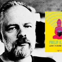Tizenhárom novella a sci-fi legenda, Philip K. Dick tollából