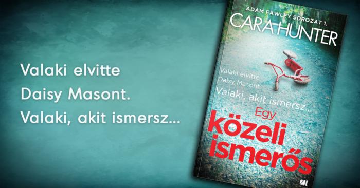 cara_hunter-egy_kozeli_ismeros_pszichothriller-konyv-21_szazad_kiado.png