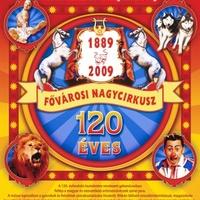 120 éve csinálják a cirkuszt!