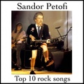 Sandor Petofi Top 10 Rock Songs