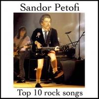 Sandor Petofi Top 10 Rock Songs