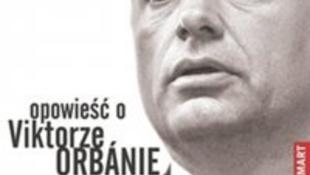 Lengyel rajongója írt könyvet Orbán Viktorról