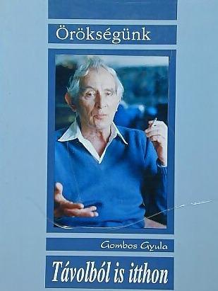 Gombos Gyula összegyűjtött tanulmányai: Távolból is itthon